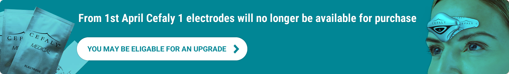 From 1st April Cefaly 1 electrodes will no longer be available for purchase